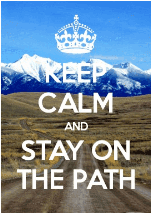 Keep Calm and Stay On The Path.png